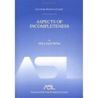 Aspects Of Incompleteness Lecture Notes In Logic 10 Per Lindstrom
