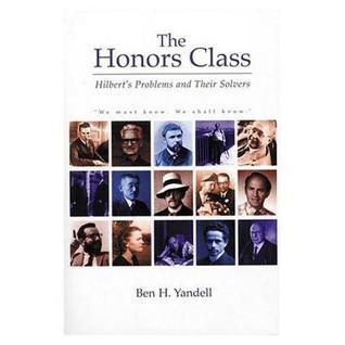 The Honors Class: Hilberts Problems and Their Solvers  by  Ben Yandell