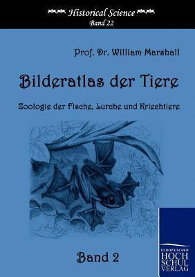 Bilderatlas Der Tiere (Band 2)  by  William  Marshall