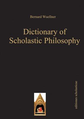 Summary of Scholastic Principles  by  Bernard Wuellner