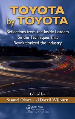 Toyota  by  Toyota: Techniques that Revolutionized the Industry by the Inside Leaders by Samuel Obara