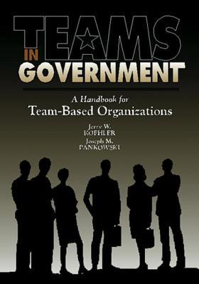 Teams in Government  by  Jerry W. Koehler