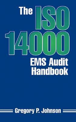 The ISO 14000 EMS Audit Handbook  by  Greg Johnson