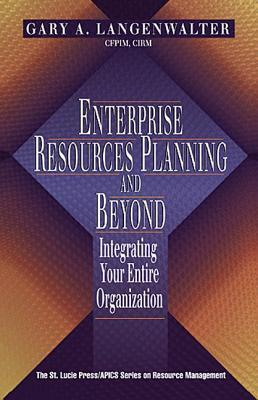 Enterprise Resources Planning and Beyond Gary A. Langenwalter