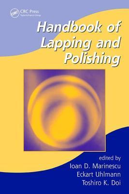 Handbook of Lapping and Polishing  by  Ioan D. Marinescu