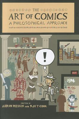 The Art of Comics: A Philosophical Approach Aaron Meskin