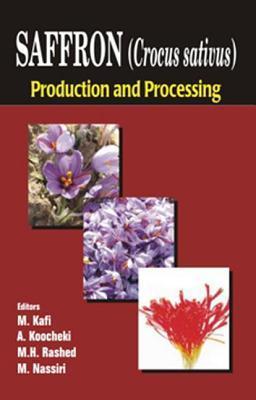 Saffron (Crocus Sativus): Production and Processing  by  M. Kafi