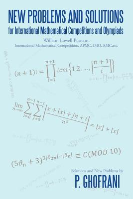 New Problems and Solutions for International Mathematical Competitions and Olympiads  by  Pouya Ghofrani