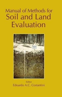 Manual of Methods for Soil and Land Evaluation  by  Edoardo A.C. Costantini