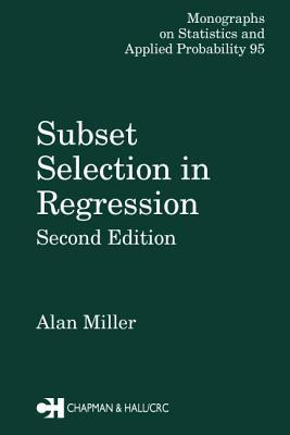 Subset Selection in Regression, Second Editon Alan Miller