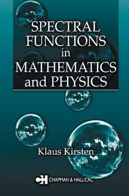 Spectral Functions in Mathematics and Physics Klaus Kirsten
