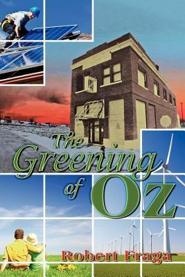 The Greening of Oz: Sustainable Architecture in the Wake of a Tornado  by  Robert Fraga