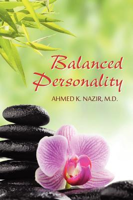 Balanced Personality  by  Ahmed K. Nazir