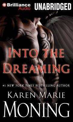 Into the Dreaming (Highlander, #8)  by  Karen Marie Moning