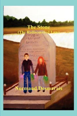 The Stone:  by  Normand Desmarais