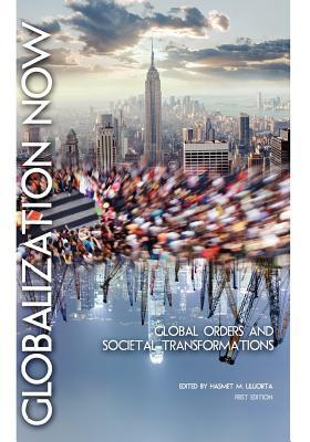 Globalization Now: Global Orders and Societal Transformations  by  Hasmet M. Uluorta