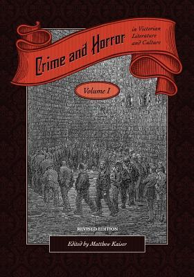 Crime and Horror in Victorian Literature and Culture, Volume I  by  Matthew Kaiser