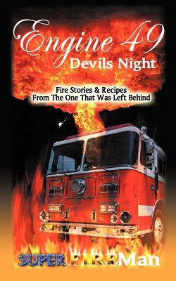 Engine 49 Devils Night: Superfireman  by  Duane Hollywood Abrams