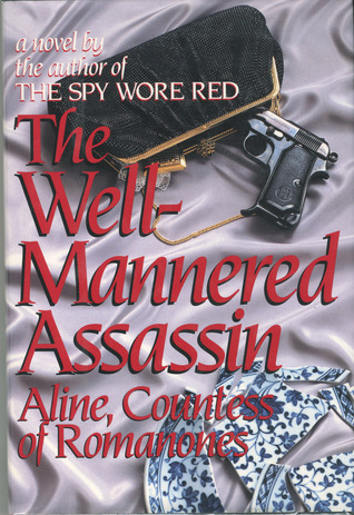Well-Mannered Assassin  by  Aline Countess of Romanones