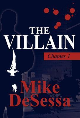 The Villain: Chapter 1  by  Mike Desessa