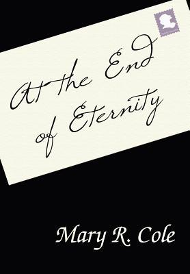 At the End of Eternity  by  Mary R. Cole