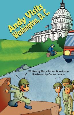 Andy Visits Washington, D. C. Mary Parker Donaldson
