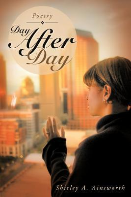 Day After Day  by  Shirley A. Ainsworth