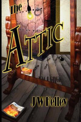 The Attic J.W. Kelley