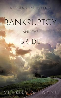 Bankruptcy and the Bride  by  Charles M. Wynn
