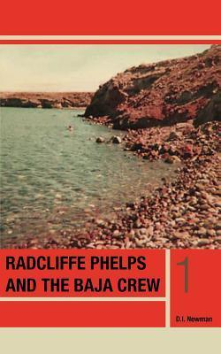 Radcliffe Phelps and the Baja Crew  by  D.I. Newman