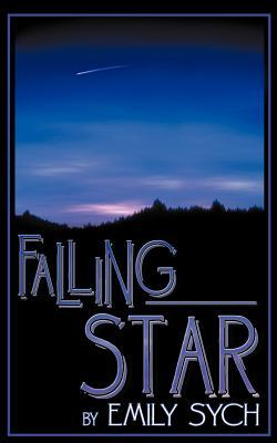 Falling Star  by  Emily Sych