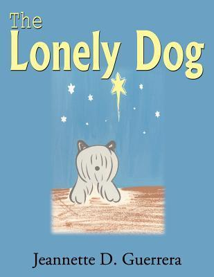 The Lonely Dog  by  Jeannette D. Guerrera