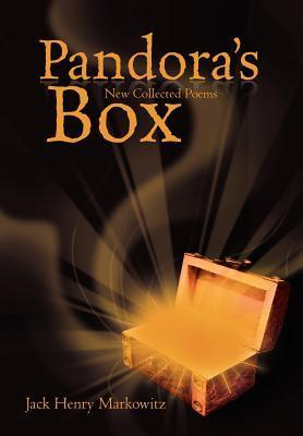Pandoras Box: New Collected Poems Jack Henry Markowitz