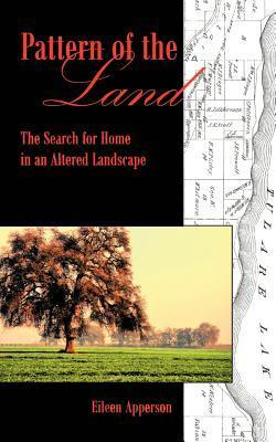 Pattern of the Land: The Search for Home in an Altered Landscape Eileen Apperson