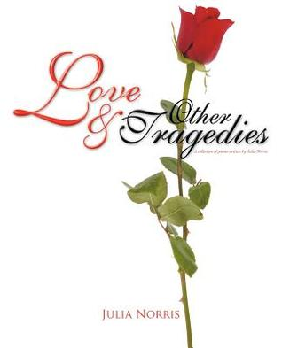 Love & Other Tragedies  by  Julia Norris