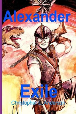 Alexander, Exile (Alexander Galaxus, #4)  by  Christopher L. Anderson