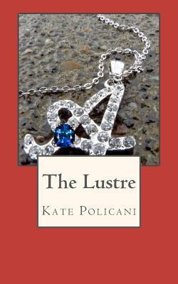 The Lustre: Red Edition  by  Kate Policani