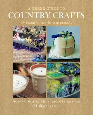 A Green Guide to Country Crafts  by  Nicola Gouldsmith
