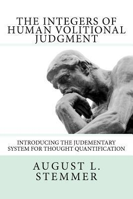 The Integers of Human Volitional Judgment  by  August L. Stemmer