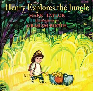 Henry Explores the Jungle  by  Mark Taylor