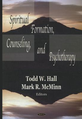 Spiritual Formation, Counseling, and Psychotherapy Todd W. Hall