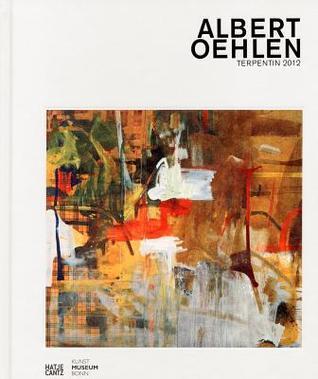 Albert Oehlen: Terpentin 2012 Turpentine Christoph Schreier