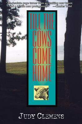 Till the Cows Come Home (Stella Crown Mystery #1) Judy Clemens