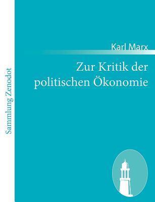 Zur Kritik Der Politischen Konomie  by  Karl Marx