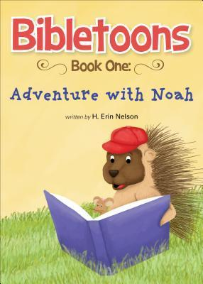 Adventure with Noah (Bibletoons #1) H. Erin Nelson