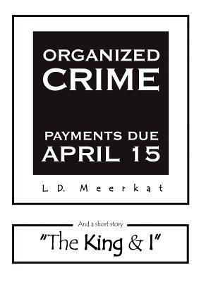 Organized Crime: Payments Due April 15 L. D. Meerkat