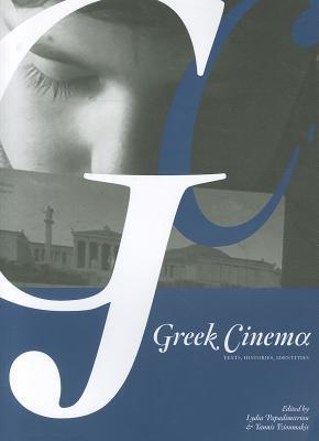 Greek Cinema: Texts, Histories, Identities  by  Lydia Papadimitriou
