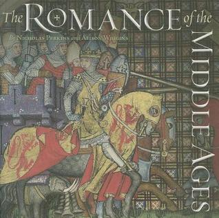 The Romance of the Middle Ages Nicholas Perkins