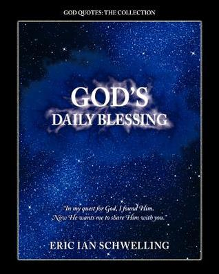 Gods Daily Blessing Eric Ian Schwelling