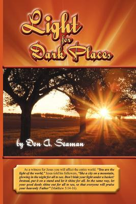Light for Dark Places  by  Don A. Seaman